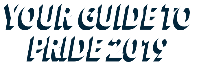 Your Guide to Pride 2019